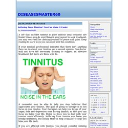Suffering From Tinnitus? You Can Make It Easier