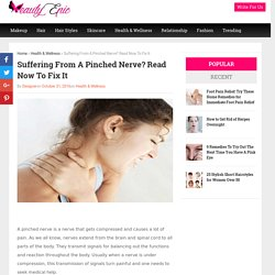 Suffering From A Pinched Nerve? Read Now To Fix It