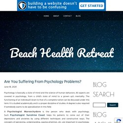 Are You Suffering From Psychology Problems?