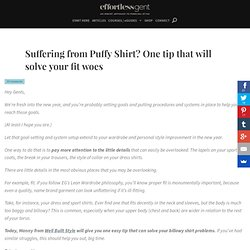 Suffering from Puffy Shirt? One tip that will solve your fit woes