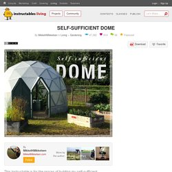 SELF-SUFFICIENT DOME : 19 Steps (with Pictures) - Instructables