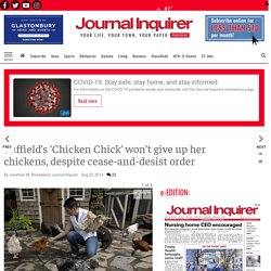 Suffield's 'Chicken Chick' won't give up her chickens, despite cease-and-desist order