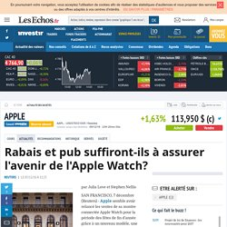 Rabais et pub suffiront-ils à assurer l'avenir de l'Apple Watch?, Actualité des sociétés