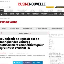 « L'objectif de Renault est de fabriquer des voitures suffisamment compétitives pour qu'elles se vendent ! » - L'Usine Auto