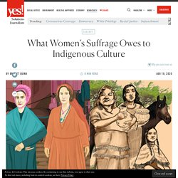 What Women's Suffrage Owes to Indigenous Culture