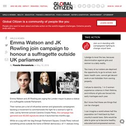 Emma Watson and JK Rowling join campaign to honour a suffragette outside UK parliament