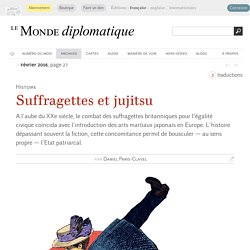 Suffragettes et jujitsu, par Daniel Paris-Clavel (Le Monde diplomatique, février 2016)
