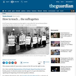 How to teach ... the suffragettes