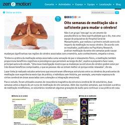 Oito semanas de meditação são o suficiente para mudar o cérebro!