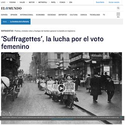 SUFRAGISTAS: 'Suffragettes', la lucha por el voto femenino