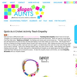 Sugar Aunts: Quick As A Cricket Activity Teach Empathy