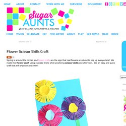 Sugar Aunts: Flower Scissor Skills Craft