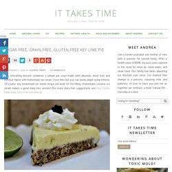 Sugar-free, Grain-free, Gluten-free Key Lime Pie - It Takes Time