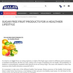 Buy Mala's sugar free jam for a healthier lifestyle