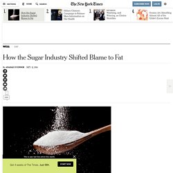 NYT: How the Sugar Industry Shifted Blame to Fat
