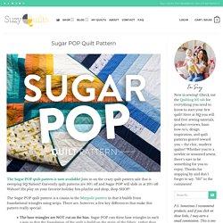 Sugar POP Quilt Pattern