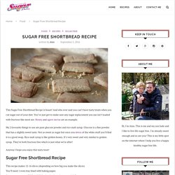 Sugar Free Short Bread Recipe