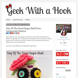 Geek With a Hook: Day Of The Dead Sugar Skull Free Amigurumi Pattern