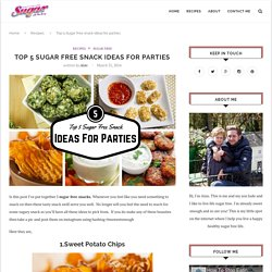 Top 5 Sugar free snack ideas for parties - How To Stop Eating Sugar