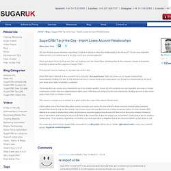 SugarCRM Tip of the Day - Import Loses Account Relationships