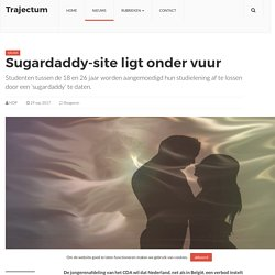 Sugardaddy-site ligt onder vuur – Trajectum