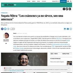 """Sugata Mitra: """"Los exámenes ya no sirven, son una amenaza"""""""