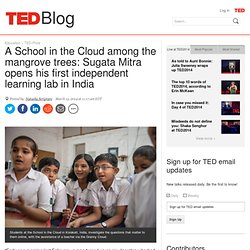 Sugata Mitra opens his first independent learning lab in India