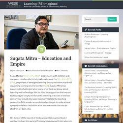Sugata Mitra – Education and Empire