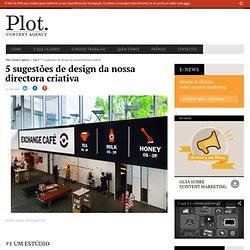 5 sugestões de design da nossa directora criativa - Plot