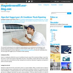 Signs that Suggest your Air Conditioner Needs Repairing