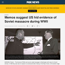 Memos suggest US hid evidence of Soviet massacre during WWII