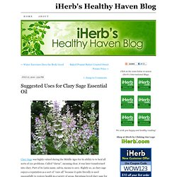 Suggested Uses for Clary Sage Essential Oil