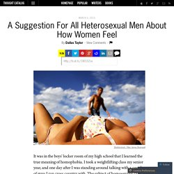 A Suggestion For All Heterosexual Men About How Women Feel