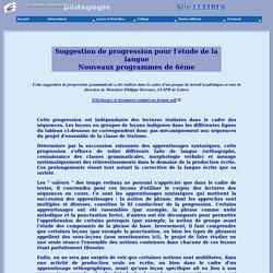 Suggestion de progression pour l'étude de la langue - Nouveaux programmes de 6ème