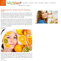 Suggestions For Bridal Diet For Glowing Skin – Idietitian Blog