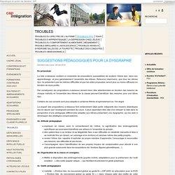 Suggestions pédagogiques pour la dysgraphie - Cap Intégration Genève