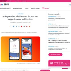 Instagram lance le flux sans fin avec des suggestions de publications