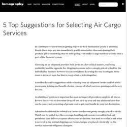 5 Top Suggestions for Selecting Air Cargo Services