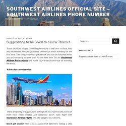 Suggestions to be Given to a New Traveler – southwest airlines official site – southwest airlines phone number
