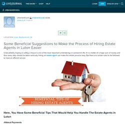 Some Beneficial Suggestions to Make the Process of Hiring Estate Agents in Luton Easier: urbanandrural