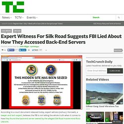 Expert Witness For Silk Road Suggests FBI Lied About How They Accessed Back-End Servers