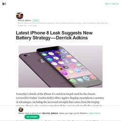 Latest iPhone 8 Leak Suggests New Battery Strategy — Derrick Adkins