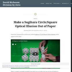 Make a Sugihara Circle/Square Optical Illusion Out of Paper – David Richeson: Division by Zero