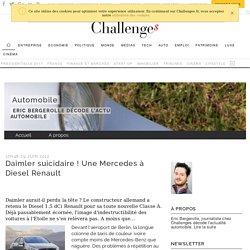 Daimler suicidaire ! Une Mercedes à Diesel Renault - Automobile
