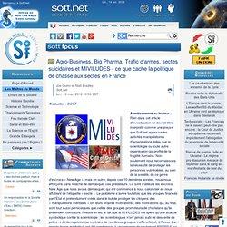 Big Agro-Business, Big Pharma, Trafic d'armes, sectes suicidaires et MIVILUDES - ce que cache la politique de chasse aux sectes en France