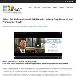 Video: Suicidal Ideation and Self-Harm in Lesbian, Gay, Bisexual, and Transgender Youth