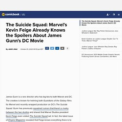 The Suicide Squad: Marvel's Kevin Feige Already Knows the Spoilers About Jame...