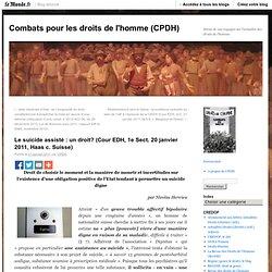Le suicide assisté : un droit? (Cour EDH, 1e Sect. 20 janvier 2011, Haas c. Suisse) - Combats pour les droits de l'homme - Blog LeMonde.fr