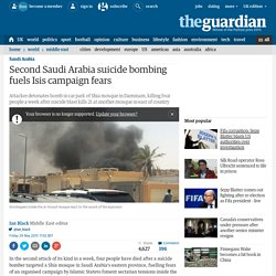 Isis claims responsibility for second Saudi Arabia suicide bombing