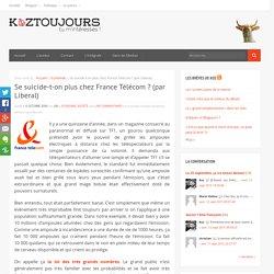 Se suicide-t-on plus chez France Télécom ? (par Liberal)